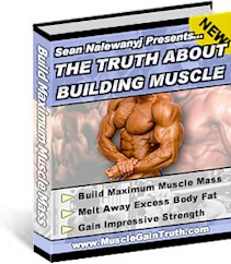 Sean Nalewanyj's Truth About Building Muscle