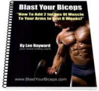 Blast Your Biceps - How To Add 2 Inches To Your Arms In Just 8 Weeks!