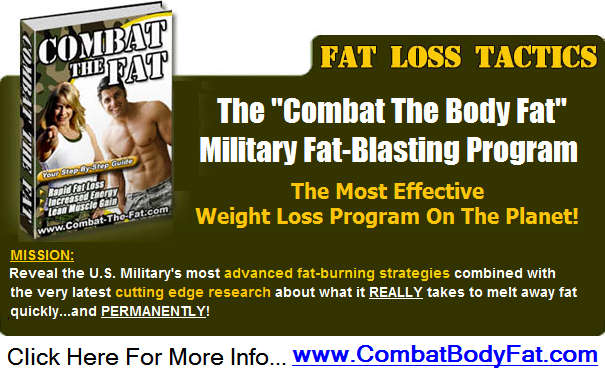 Click Here To Get Your Copy Of The Combat The Body Fat Program