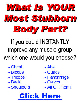 What Is Your Most Stubborn Muscle Group? - Click Here