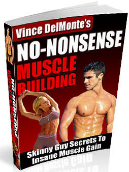 No Nonsense Muscle Building � Skinny Guys Secrets To Insane Muscle Gain